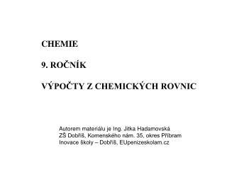 CHEMIE 9. ROČNÍK VÝPOČTY Z CHEMICKÝCH ROVNIC