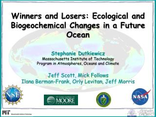 Winners and Losers: Ecological and Biogeochemical Changes in a Future Ocean Stephanie  Dutkiewicz
