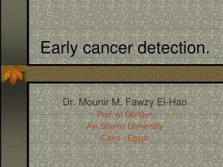 Early cancer detection.