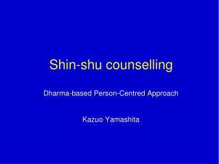 Shin-shu counselling
