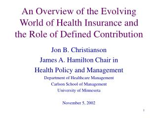 An Overview of the Evolving World of Health Insurance and the Role of Defined Contribution