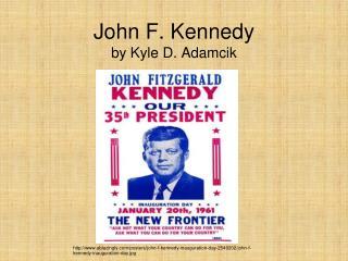 John  F. Kennedy by Kyle D.  Adamcik