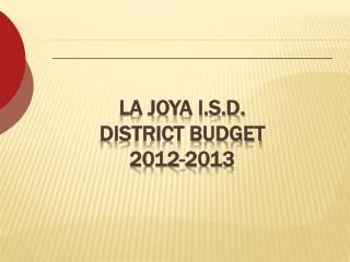 LA JOYA I.S.D. DISTRICT BUDGET 2012-2013