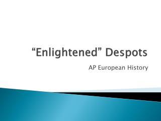 """""""Enlightened"""" Despots"""