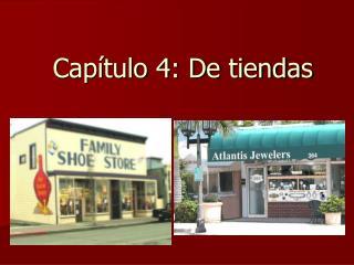 Capítulo 4: De tiendas