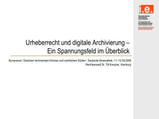 Urheberrecht und digitale Archivierung –  Ein Spannungsfeld im Überblick