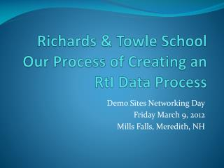 Richards & Towle School Our Process of Creating an  RtI Data Process