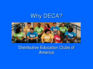 Why DECA?