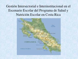Gesti n Intersectorial e Interinstitucional en el Escenario Escolar del Programa de Salud y Nutrici n Escolar en Costa R
