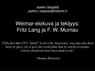 Jaakko Seppälä jaakko.i.seppala@helsinki.fi
