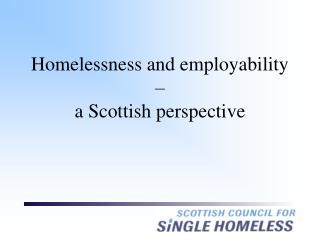 Homelessness and employability – a Scottish perspective