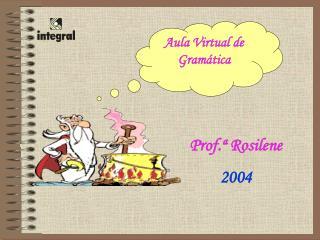 Prof.ª Rosilene 2004