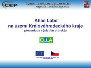 Atlas Labe  na �zem� Kr�lov�hradeck�ho kraje  prezentace v�sledk? projektu
