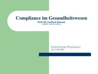 Compliance im Gesundheitswesen Prof. Dr. Gerhard Janssen JANSSEN + MALUGA LEGAL