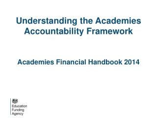 Understanding the Academies Accountability Framework   Academies Financial Handbook 2014