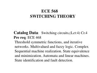 ECE 568     SWITCHING THEORY