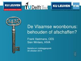 De Vlaamse woonbonus: behouden of afschaffen?