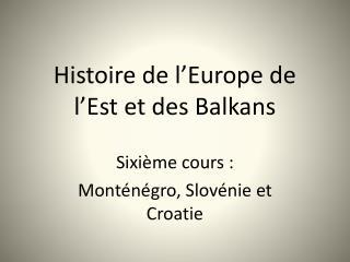 Histoire de l�Europe de l�Est et des Balkans