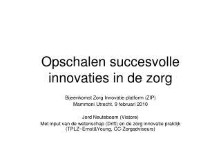 Opschalen succesvolle innovaties in de zorg