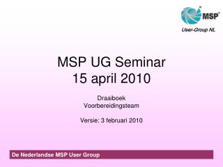MSP UG Seminar 15 april 2010