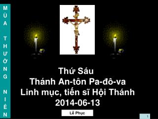 Th? S�u Th�nh An-t�n Pa-?�-va  Linh m?c, ti?n s? H?i Th�nh 2014-06-13