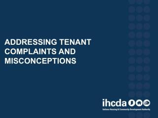 ADDRESSING TENANT  complaints and  MIS cONcEPTIONS