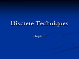 Discrete Techniques
