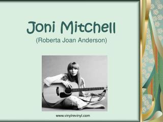 Joni Mitchell (Roberta Joan Anderson)