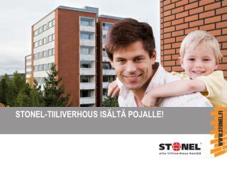 STONEL-TIILIVERHOUS ISÄLTÄ POJALLE!
