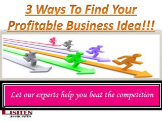 3 Ways To Find Your Profitable Business