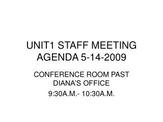 UNIT1 STAFF MEETING AGENDA 5-14-2009