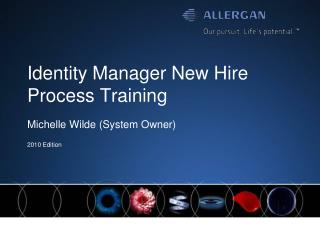 Identity Manager New Hire Process Training