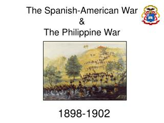 The Spanish-American War & The Philippine War