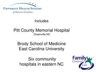 Includes   Pitt County Memorial Hospital  Greenville NC  Brody School of Medicine East Carolina University   Six communi