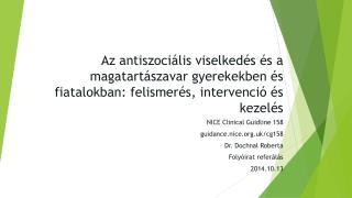 NICE  Clinical Guidline  158 guidance.nice.uk /cg158 Dr.  Dochnal  Roberta