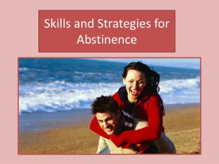 Skills and Strategies for Abstinence