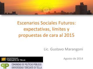Escenarios Sociales Futuros: expectativas, límites y propuestas de cara al 2015
