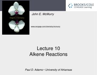 Lecture 10  Alkene Reactions