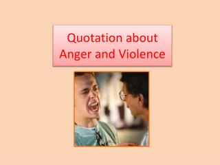 Quotation about  Anger and Violence
