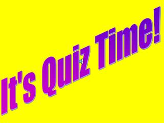 It's Quiz Time!