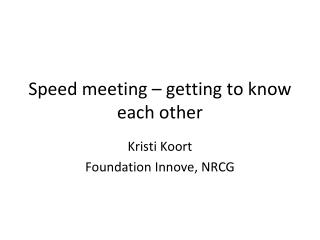 Speed meeting � getting to know each other