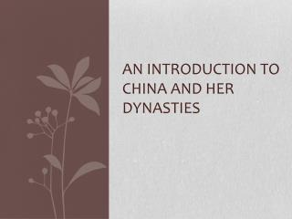 An Introduction to China and her dynasties