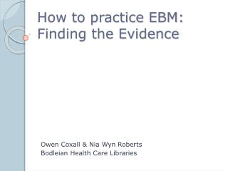 How to practice EBM: Finding the Evidence