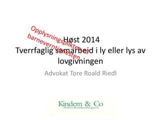 Høst 2014 Tverrfaglig samarbeid i ly eller lys av lovgivningen
