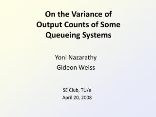 On the Variance of Output Counts of Some Queueing Systems