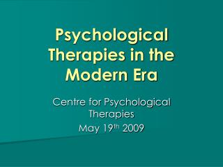 Psychological Therapies in the Modern Era