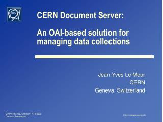 CERN Document Server: An OAI-based solution for managing data collections