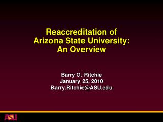Reaccreditation of  Arizona State University:  An Overview
