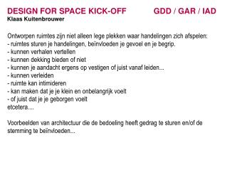 DESIGN FOR SPACE KICK-OFF 		GDD / GAR / IAD Klaas Kuitenbrouwer