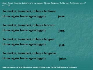 Open Court: Sounds, Letters, and Language: Pickled Peppers: To Market, To Market, pg. 47